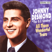 Johnny Desmond: All Those Wonderful Years