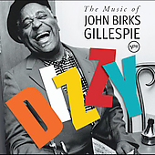 Dizzy Gillespie: Dizzy: The Music of John Birks Gillespie