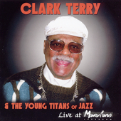 Clark Terry & the Young Titans of Jazz: Live at Marihan's