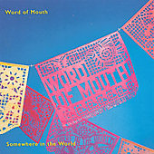 Word of Mouth: Somewhere in the World