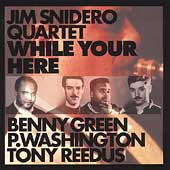 Jim Snidero Quartet: While You Were Here