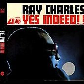 Ray Charles: Yes, Indeed!!