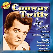 Conway Twitty: Love Songs [Warner Bros.]