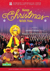 Keep Christmas With You - Classic carols & songs for Christmas / Mormaon Tabernacle Choir & Orchestra at Temple Square; Sesame Street Muppets; Santino Fontana, singer [DVD]
