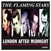 The Flaming Stars: London After Midnight: Singles, Rarities and Bar Room Floor-Fillers 1995-2005