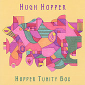 Hugh Hopper: Hopper Tunity Box