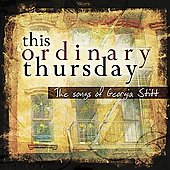 This Ordinary Thursday: This Ordinary Thursday: The Songs Of Georgia Stitt
