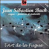 Bach - Jeunesse et maturit&eacute; - L'Art de la Fugue