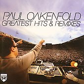 Paul Oakenfold: Greatest Hits & Remixes