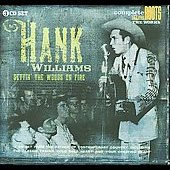 Hank Williams: Settin' the Woods on Fire [Box]
