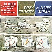 The Monterey Jazz Festival Orchestra/Dizzy Gillespie/Gil Fuller: With Gil Fuller and the Monterey Jazz Festival Orchestra
