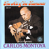 Carlos Montoya: Carlos Montoya and Friends: The Art of the Flamenco Guitar