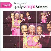 Gladys Knight & the Pips/Gladys Knight: Playlist: The Very Best of Gladys Knight & the Pips