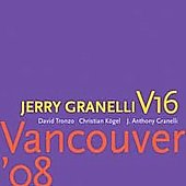 Jerry Granelli V16: Vancouver '08 [CD/DVD] [Digipak]
