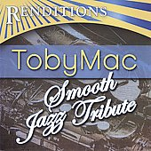 Smooth Jazz All Stars: Renditions: Tobymac Tribute