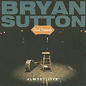 Bryan Sutton: Almost Live *