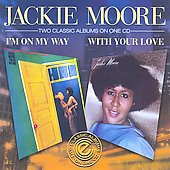 Jackie Moore: I'm on My Way/With Your Love
