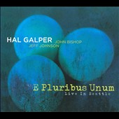 Hal Galper/Jeff Johnson (Jazz)/John Bishop (Producer): E Pluribus Unum [Digipak]