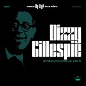 Dizzy Gillespie: When Be-Bop Was King