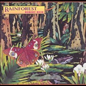 Robert Rich: Rainforest