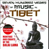 Various Artists: Seven Hundred Years of Music In Tibet: Mantras and Chants of the Dalai Lama