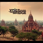 Shwe Shwe Khaing/Khing Zin Shwe: Voice Over the Bridge [Digipak]