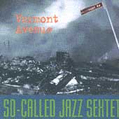 So Called Jazz Sextet: Vermont Avenue