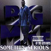 Big Mike: Somethin' Serious [PA]