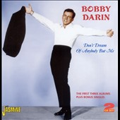 Bobby Darin: Don't Dream Of Anyone But Me