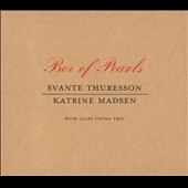 Svante Thuresson/Katrine Madsen: Box of Pearls