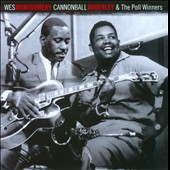 Wes Montgomery/Cannonball Adderley: Cannonball Adderley & the Poll Winners [Essential Jazz Classics]