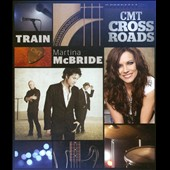Martina McBride/Train: CMT Crossroads: Train and Martina McBride