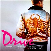 Cliff Martinez: Drive [Original Motion Picture Soundtrack]