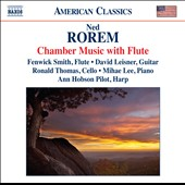 Ned Rorem: Chamber Music with Flute / Fenwick Smith, flute; David Leisner, guitar, Ann Hobson Pilot, harp