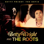 The Roots/Betty Wright: Betty Wright: The Movie