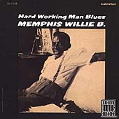 Memphis Willie B.: Hardworking Man Blues *