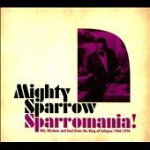 Mighty Sparrow: Sparromania! [Digipak] *