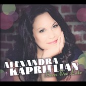 Alexandra Kaprielian: Born Too Late