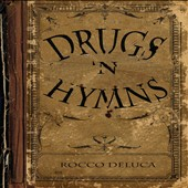 Rocco DeLuca and the Burden/Rocco DeLuca: Drugs 'N Hymns [Digipak]