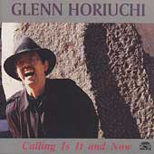 Glenn Horiuchi: Calling Is It and Now