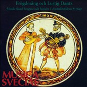 Frögdesång Och Lustig Dantz (Joyful Song And Gleeful Dance)