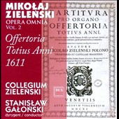 Mikolaj Zielenski: Offertoria Totius Anni 1611 - Opera Omnia, Vol. 2