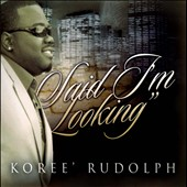 Koree' Rudolph: Said I'm Looking [Slipcase]