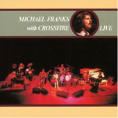 Michael Franks: Live (With Crossfire)