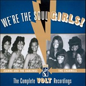 Jeanne & the Darlings/The Charmels: We're the Soul Girls!: The Complete Volt Recordings