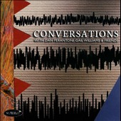 Conversations with Daniel Perantoni / Daniel Perantoni, Gail Williams, Carl Lenthe, Kay Kim