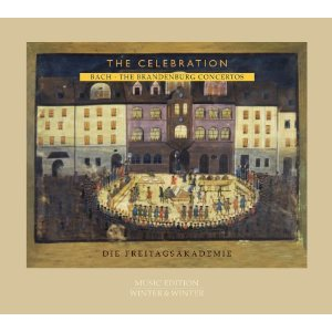 Bach: The Brandenburg Concertos (6) - The Celebration / Die Freitagsakademie
