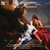Handel: Acis & Galatea, arr. Felix Mendelssohn / Jeni Bern: soprano; Benjamin Hulett: tenor; Nathan Vale: tenor;  Brindley Sherratt: bass