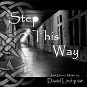 David Lindquist: Step This Way: Irish Dance Music