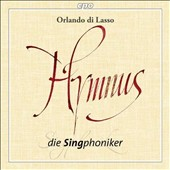 Orlando di Lasso: Hymnus / Die Singphoniker